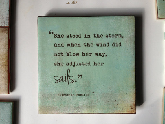 elizabeth edwards quote_she stood in the storm and when the wind